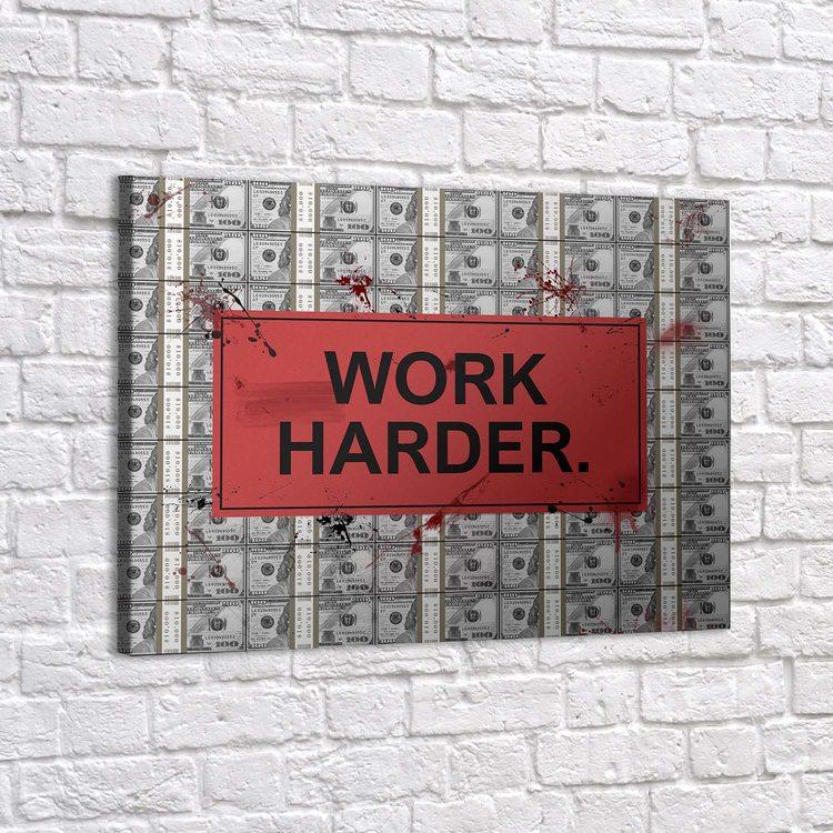 Картина Work Harder